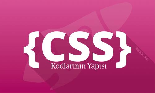 CSS Kodlarının Yapısı