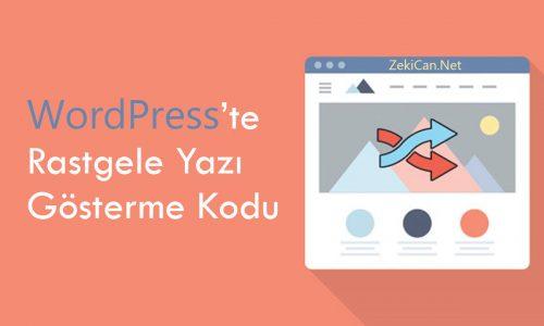 WordPress'te Rastgele Yazı Gösterme Kodu