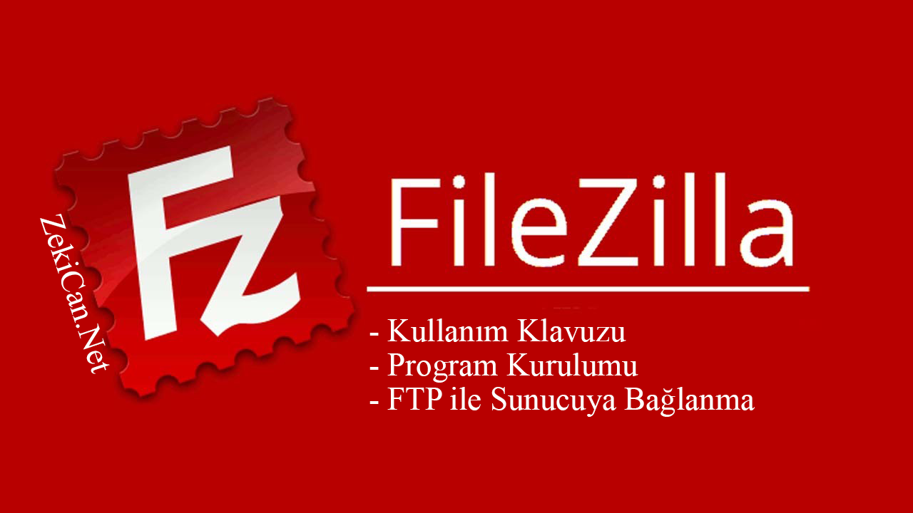 File Zilla Programı Yükleme