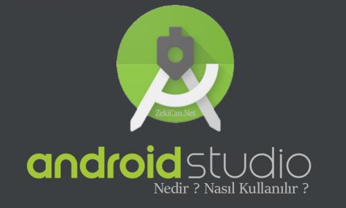 Android Studio Nedir Nasıl Kullanılır