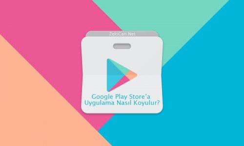 Google Play Store Uygulama Yüklemek