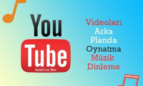 Youtube müzik dinleme arka planda