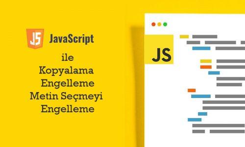 javascript-ile-yazıyı-secme-kopyalama-engelleme