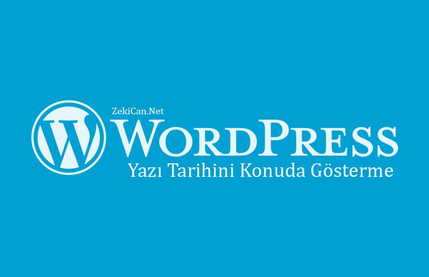 WordPress Yazı Tarihini Gösterme