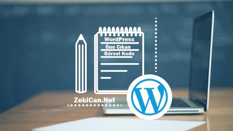 WordPress Öne Çıkarılmış Görsel Kodu