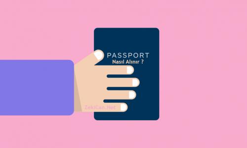 Pasaport Nasıl Alınır ? Pasaport Ücretleri ne kadardır
