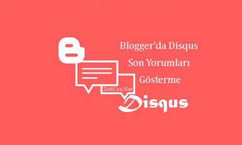 Bloggerda disqus da yapılan son yorumları gösterme
