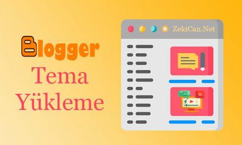 Blogger Tema Nasıl Yüklenir