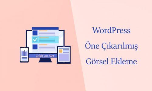 WordPress Öne Çıkan Görsel Ekleme